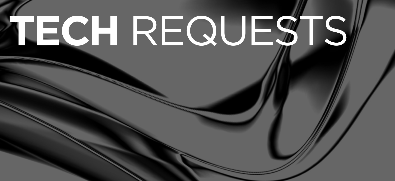 <h1>Tech Requests</h1>
